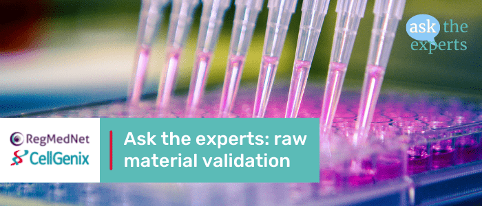 Ask the Experts: raw material validation